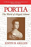 img - for Portia: The World of Abigail Adams by Edith B. Gelles (1992-12-22) book / textbook / text book