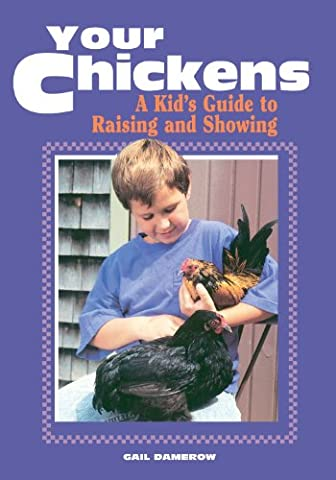 Your Chickens: A Kid's Guide to Raising and Showing - Jw Pet Plant
