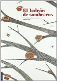 El ladron de sombreros (Spanish Edition)