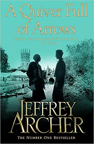 A Quiver Full Of Arrows Jeffrey Archer 9781447221869 Amazon