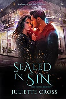 Sealed in Sin (The Vessel Trilogy) by [Cross, Juliette]