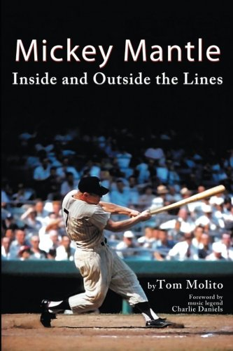 Mickey Mantle  Inside And Outside The Lines