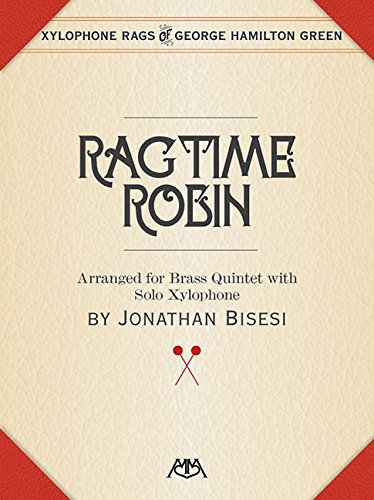 Ragtime Robin: Brass Quintet with Xylophone Solo
