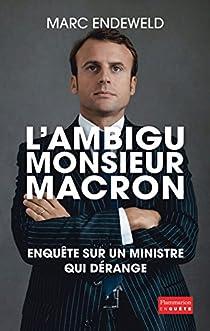 L'Ambigu Monsieur Macron par Endeweld