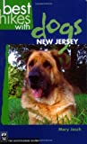 Best Hikes with Dogs in New Jersey, Mary Jasch, 1594850038