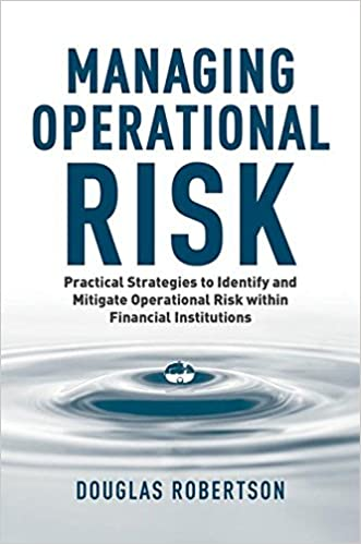Read Managing Operational Risk: Practical Strategies to Identify and Mitigate Operational Risk within Financial Institutions PDF, azw (Kindle)