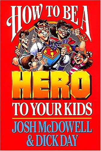 How to Be a Hero to Your Kids pdf