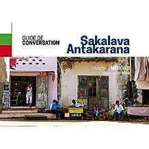 GUIDE DE CONVERSATION MALGACHE SAKALAVA-ANTAKARANA: DIEGO SUAREZ, NOSY BE , MAJUNGA (French Edition)