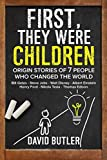 img - for First, They Were Children: Origin Stories of 7 People Who Changed the World: Bill Gates - Steve Jobs - Walt Disney - Albert Einstein - Henry Ford - Nikola Tesla - Thomas Edison book / textbook / text book