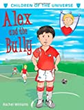 Alex and the Bully, Rachel Williams, 184401651X