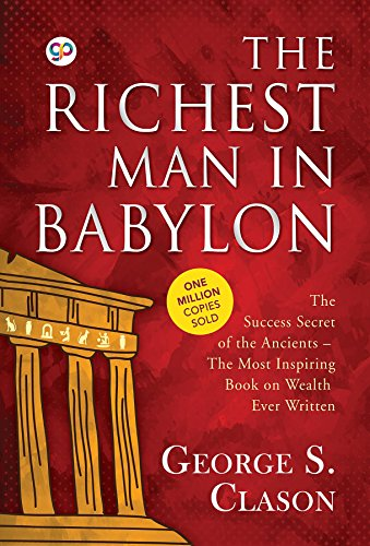 The Richest Man in Babylon by George S. Clason: 9789387669369 (Short Moral Story On Value Of Time)