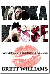 Wodka Küsse: A brutal tale of a serial killer & his stalker