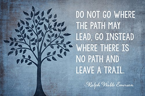 Do Not Go Where The Path May Lead Ralph Waldo Emerson Quote motivational classroom