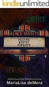 Seeking Worthy Pursuits: A Dark Romantic Suspense Novel (Alace Sweets Book 2)