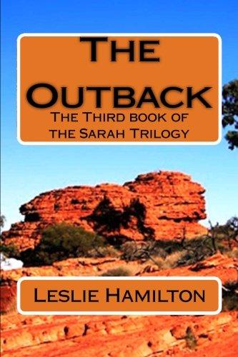 The Outback: The Third Book of the Sarah Tilogy (The Sarah Trilogy) (Volume 3) PDF