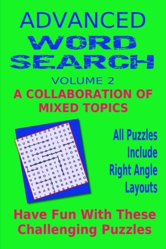Advanced Word Search Adult Series Volume 2: Collaboration Mixed Topics: Puzzles with right angle word patterns