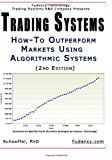 Trading Systems, M. Schoeffel and Fudancy.com Staff, 1477638202