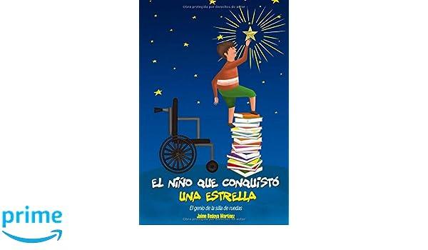 Amazon.com: El niño que conquistó una estrella: El genio de la silla de ruedas (Spanish Edition) (9781980499824): Jaime Bedoya Martínez, Javier Venegas ...