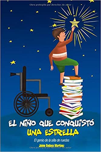 El niño que conquistó una estrella: El genio de la silla de ruedas (Spanish Edition) (Spanish)