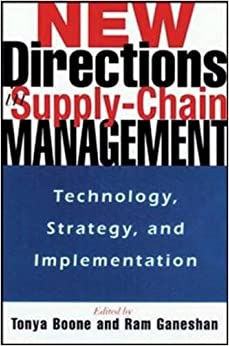 NEW DIRECTIONS IN SUPPLY-CHAIN: Technology, Strategy and Implementation