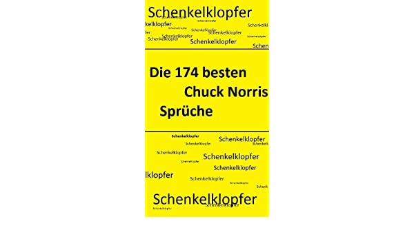 Die 174 Besten Chuck Norris Sprüche German Edition