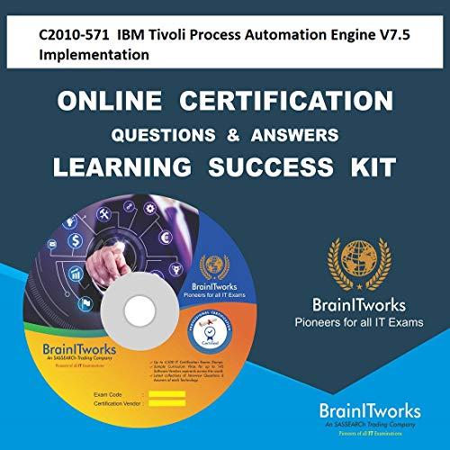 C2010-571 IBM Tivoli Process Automation Engine V7.5 ImplementationCertification Online Video Learning Made -