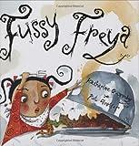 Fussy Freya, Katharine Quarmby, 1845075110