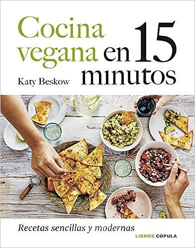 Cocina vegana en 15 minutos de Katy Beskow