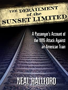 The Derailment of the Sunset Limited by [Hallford, Neal]