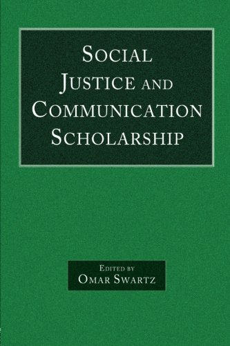 Social Justice And Communication Scholarship (Routledge Communication Series)