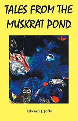 Tales from the Muskrat Pond