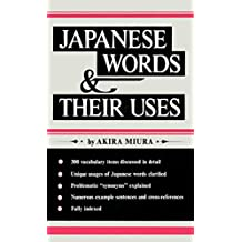 Japanese Words & Their Uses II: The Concise Guide to Japanese Vocabulary & Grammar: Learn the Japanese Language Quickly and Effectively