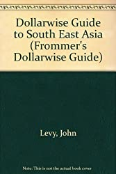 Frommer's Dollarwise Southeast Asia, 1989-1990 (Frommer's Thailand)