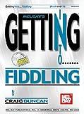 Mel Bay's Getting into Fiddling, Craig Duncan, 0786607742