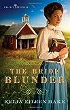 The Bride Blunder, Kelly Eileen Hake, 1602601771