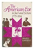 The American Eve in Fact and Fiction, 1775-1914, Ernest Penney Earnest, 0252004485