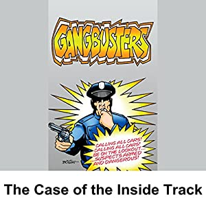 Gangbusters: The Case of the Inside Track Radio/TV Program