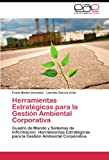 Herramientas Estratégicas para la Gestión Ambiental Corporativ, Frank Medel-González and Lourdes García-Avila, 3845487585