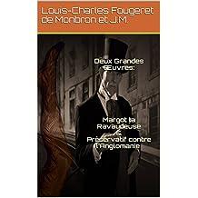 Deux Grandes Œuvres: Margot la Ravaudeuse & Préservatif contre l'Anglomanie (photos et illustrations) (French Edition)