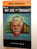 albert schweitzer out of my life and thought an autobiography a mentor book m83