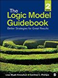 The Logic Model Guidebook: Better Strategies for Great Results: Volume 2