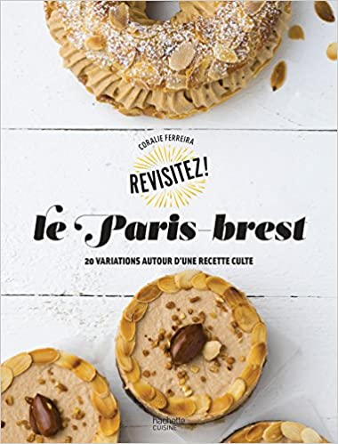 Livres Le Paris-Brest: 20 variations autour d'une recette culte pdf ebook