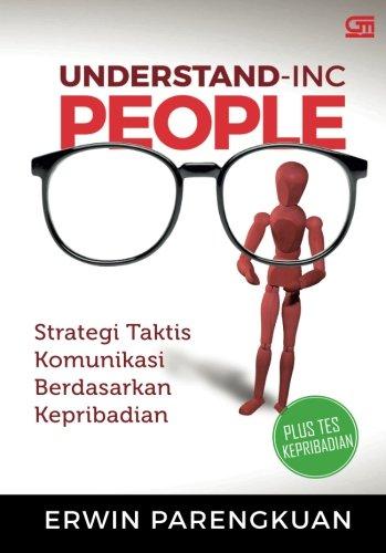 Understand-Inc People: Strategi Taktis Komunikasi Berdasarkan Kepribadian (Indonesian Edition)
