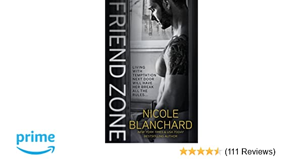 Friend Zone (Friend Zone Series): Nicole Blanchard: 9781635762426