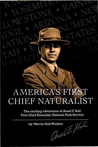 americas-first-chief-naturalist-the-exciting-adventures-of-ansel-f-hall