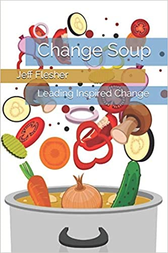 Change Soup: Leading Inspired Change