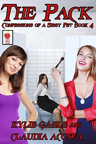 The Pack: Confessions of a Sissy Pet Book 4