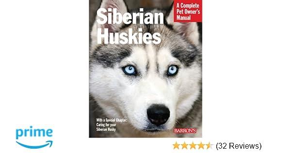 Siberian Huskies Complete Pet Owner S Manual Kerry Kern