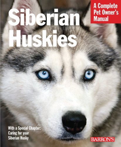 Siberian Huskies (Complete Pet Owner's Manual) (Siberian Huskies Pets)
