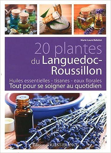 Livre 20 plantes du Languedoc-Roussillon : Tout pour se soigner au quotidien epub, pdf